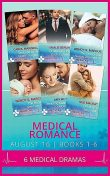 Medical Romance August 2016 Books 1–6, Carol Marinelli, Sue MacKay, Amalie Berlin, Amy Ruttan, Wendy S. Marcus