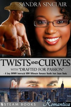 "Twists and Curves (with ""Drafted For Passion"") – A Sexy BWWM Interracial BBW Billionaire Romance Bundle from Steam Books, Sandra Sinclair, Steam Books"