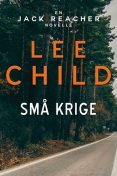 Små krige, Lee Child