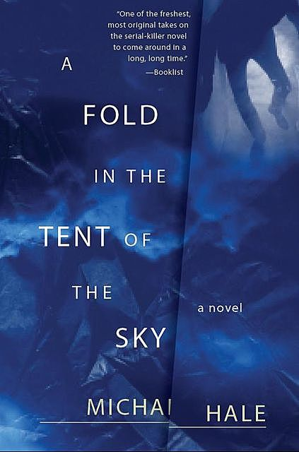 A Fold in the Tent of the Sky, Michael Hale
