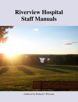 Riverview Hospital Staff Manuals, Richard Wiseman