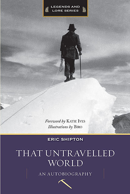 That Untravelled World, Eric Shipton