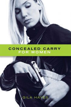 Concealed Carry for Women, Gila Hayes