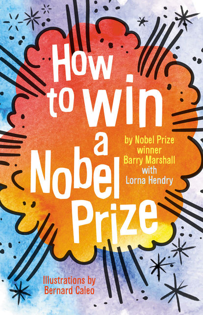 How to Win a Nobel Prize, Barry Marshall