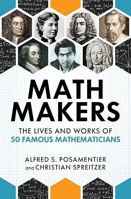 Math Makers, Alfred S.Posamentier, Christian Spreitzer