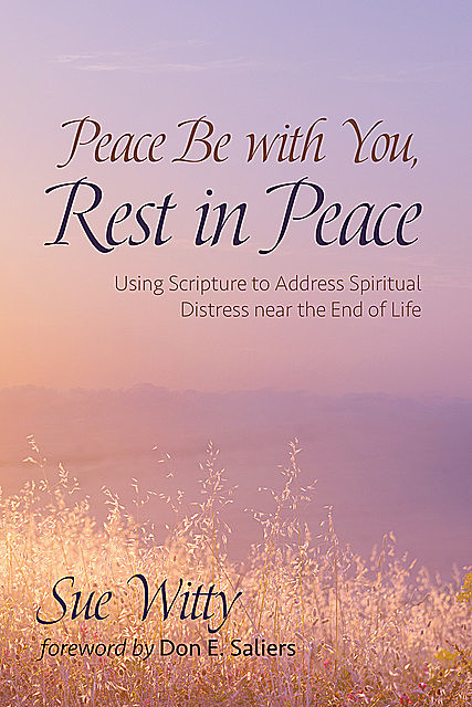 Peace Be with You, Rest in Peace, Sue Witty