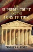 The Supreme Court and the Constitution, Charles Beard