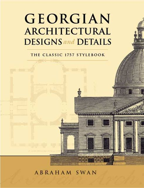 Georgian Architectural Designs and Details, Abraham Swan