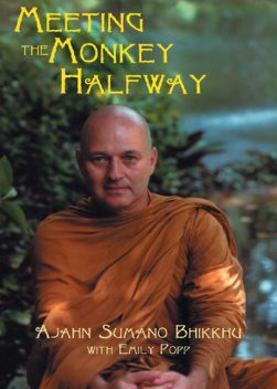 Meeting the Monkey Halfway, Ajahn Bhikkhu Sumano, Popp