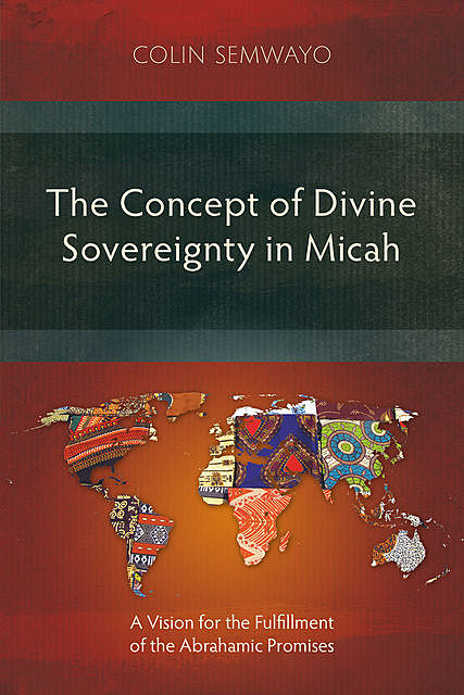 The Concept of Divine Sovereignty in Micah, Colin Semwayo