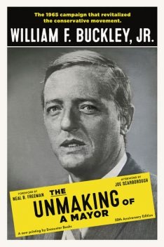 The Unmaking of a Mayor, William F. Buckley Jr.