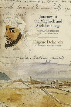 Journey to the Maghreb and Andalusia, 1832, Eugène Delacroix