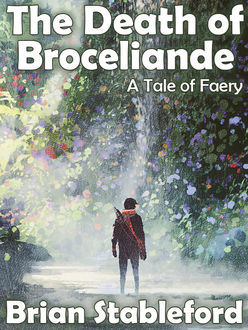 The Death of Broceliande: A Tale of Faery, Brian Stableford