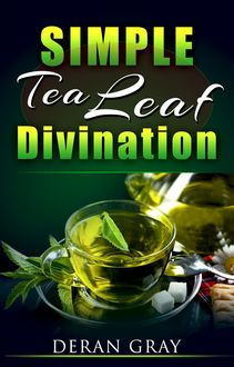 Simple Tea Leaf Divination, Deran Gray