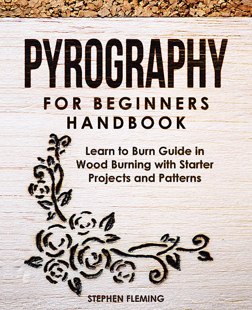 Pyrography for Beginners Handbook, Stephen Fleming