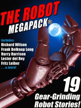 The Robot MEGAPACK, Harry Harrison, Philip Dick, Fritz Leiber, Lester Del Rey, Richard Wilson