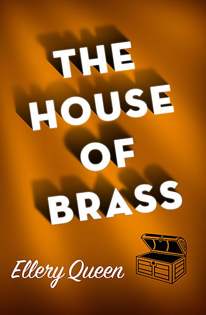 The House of Brass, Ellery Queen