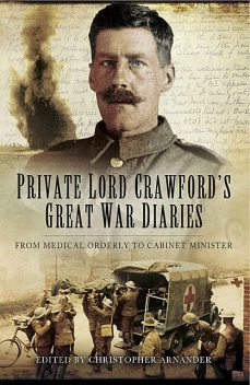 Private Lord Crawford's Great War Diaries, Christopher Arnander