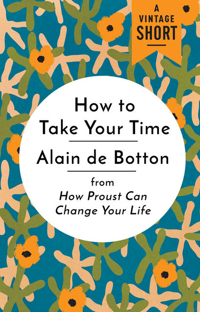 How to Take Your Time, Alain de Botton