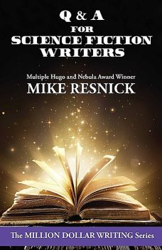 Q & A for Science Fiction Writers, Mike Resnick