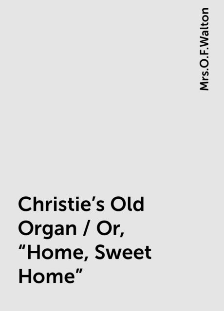 Christie's Old Organ / Or,