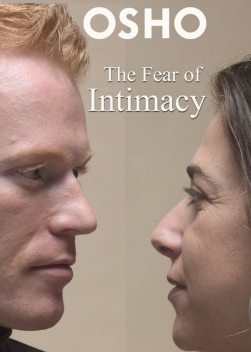 The Fear of Intimacy, Osho