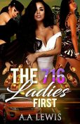 The 716 Ladies First, A.A. Lewis