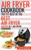 Air Fryer Cookbook, Dexter Jackson