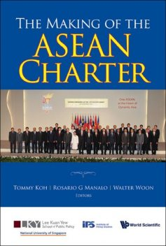 The Making of the ASEAN Charter, Tommy Koh, Walter Woon, Rosario G Manalo