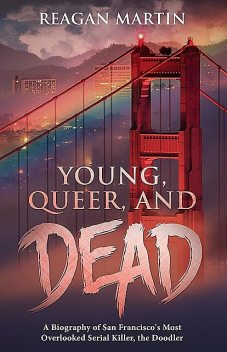 Young, Queer, and Dead, Reagan Martin