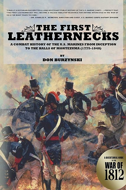 The First Leathernecks: A Combat History of the U.S. Marines From Inception to the Halls of Montezuma, Col. Charles Waterhouse Usmc (, Don Burzynski