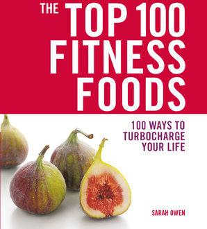 Top 100 Fitness Foods, Sarah Owen