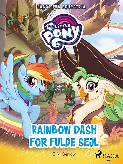 My Little Pony – Langt fra Equestria – Rainbow Dash for fulde sejl, G.M. Berrow