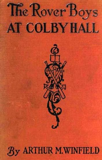The Rover Boys at Colby Hall / or The Struggles of the Young Cadets, Edward Stratemeyer