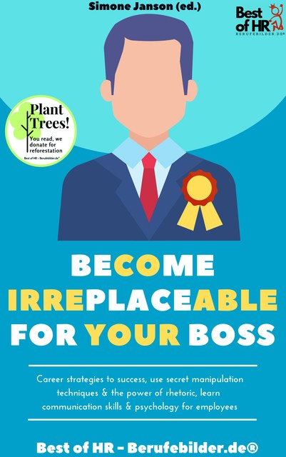 Become Irreplaceable for your Boss, Simone Janson