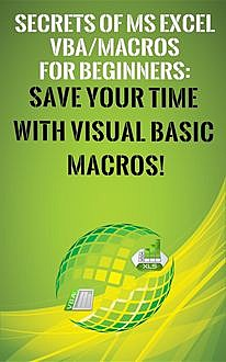 Secrets of MS Excel VBA Macros for Beginners, Andrei Besedin