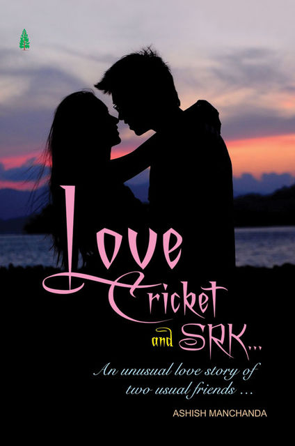 Love Cricket And SRK, Ashish Manchanda
