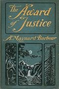 The Award of Justice / Or, Told in the Rockies / A Pen Picture of the West, Anna Maynard Barbour