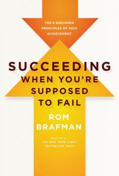Succeeding When You're Supposed to Fail, Rom Brafman