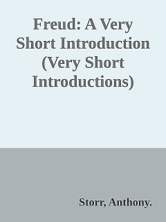 Freud: A Very Short Introduction (Very Short Introductions), Anthony., Storr