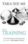 The Training (Book 3: The Submissive Trilogy), Tara Sue Me