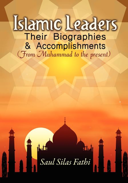 Islamic leaders, their biographies and accomplishments, Saul Silas Fathi