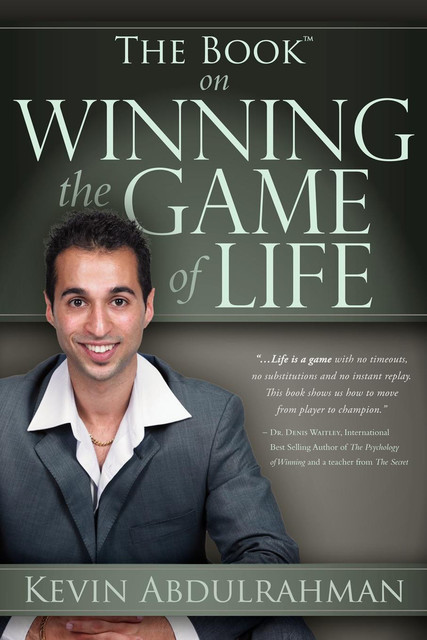 The Book on Winning the Game of Life, Kevin Abdulrahman