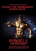 Fantastic Stories Presents: Conan the Barbarian Super Pack, Robert E.Howard