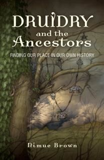 Druidry and the Ancestors, Nimue Brown