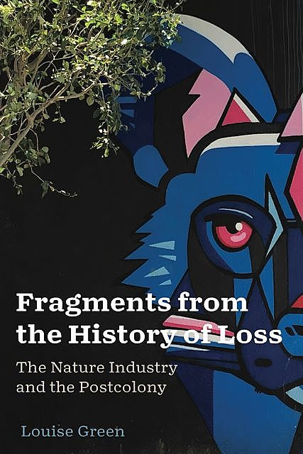 Fragments from the History of Loss, Louise Green
