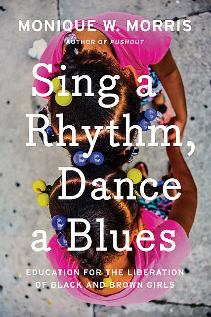 Sing a Rhythm, Dance a Blues, Monique W. Morris