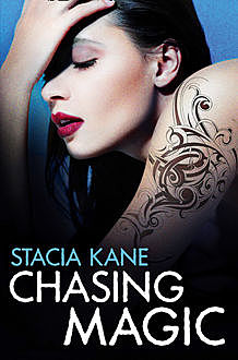 Chasing Magic (Downside Ghosts, Book 5), Stacia Kane