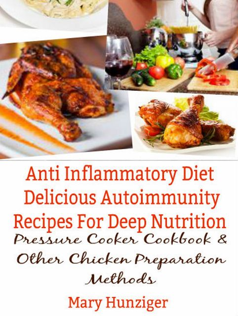 Anti Inflammatory Diet: Delicious Autoimmunity Recipes For Deep Nutrition, Ginger Wood
