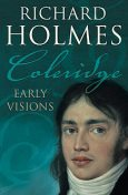 Coleridge: Early Visions, Richard Holmes